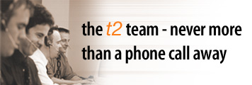 the t2 team - never more than a phone call away